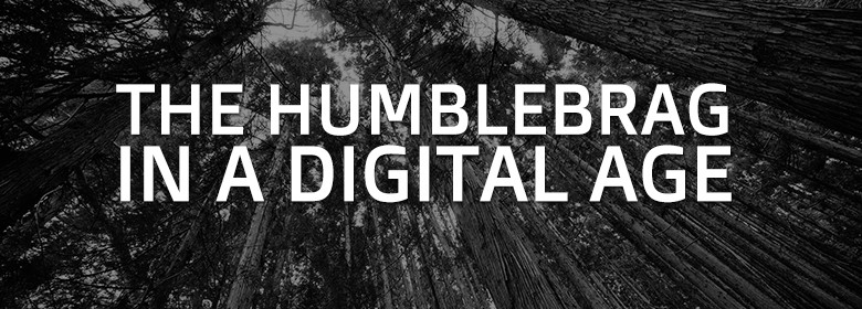 The Humblebrag in a Digital Age