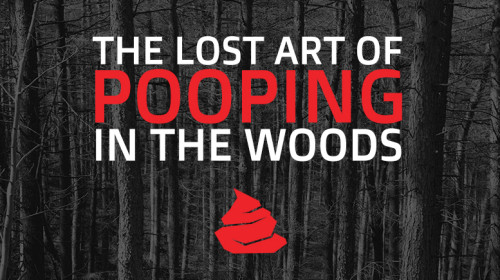 The Lost Art of Pooping in the Woods