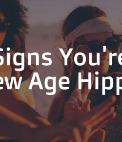 5 Signs You're a New Age Hippie