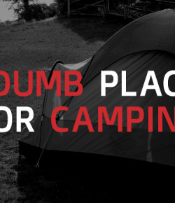 6 Dumb Places to Camp