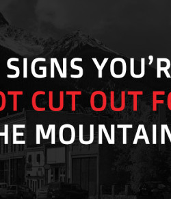 6 Signs You're Not Cut Out For the Mountains